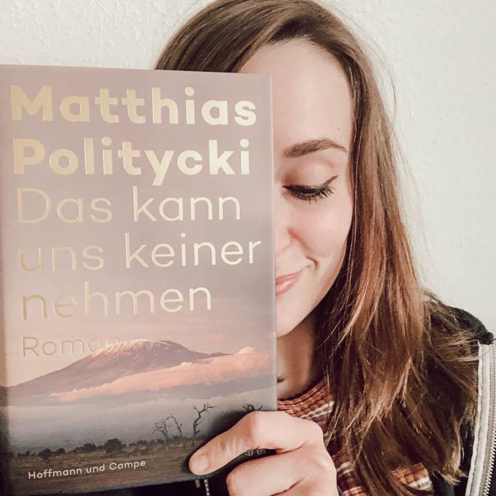 Matthias Politycki Das kann uns keiner nehmen Roman